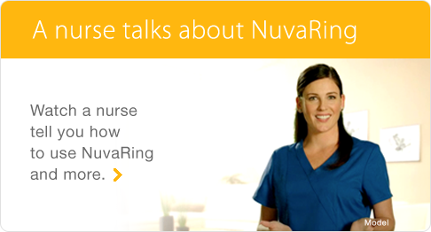 A Nurse Talks About NuvaRing® (etonogestrel/ethinyl estradiol vaginal ring)